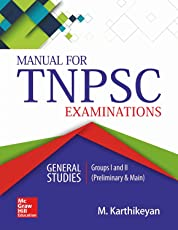 Manual for TNPSC Examinations: General Studies - Group I & II (Preliminary & Main)