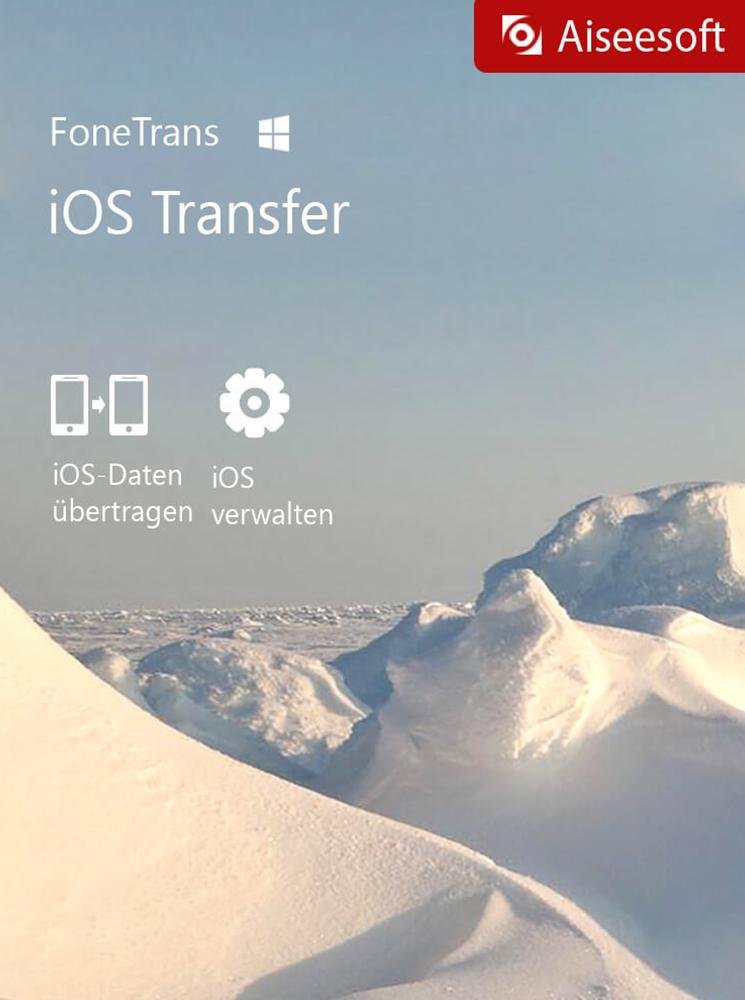 Aiseesoft FoneTrans - iOS Transfer für PC - 2018 [Download]