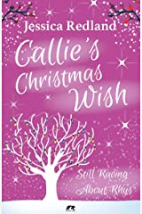 Callie's Christmas Wish: Still Raving About Rhys Kindle Edition