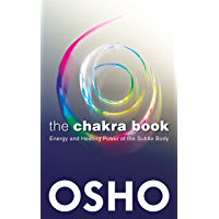 The Chakra Book: Energy and Healing Power of the Subtle Body (English Edition)
