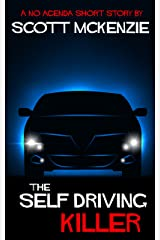 The Self-Driving Killer (A No Agenda Short Story) (Gitmo Nation Short Stories Book 7) Kindle Edition