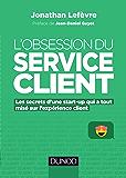 L'obsession du service client : Les secrets d'une start-up qui a tout misé sur l'expérience client (Hors Collection)