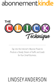 The CLICK Technique: Tap into the Internet's Massive Power to Produce a Steady Stream of Traffic and Leads for Your Small Business (English Edition)