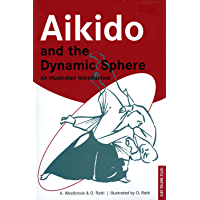 Aikido and the Dynamic Sphere: An Illustrated Introduction (Tuttle Martial Arts) (English Edition)
