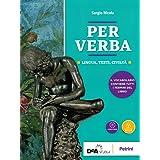 Per verba. Lingua, testi, civiltà. Con Dizionario. Per i Licei