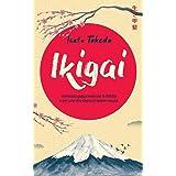 IKIGAI: Il metodo giapponese per la felicità e per una vita degna di essere vissuta