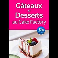 Gâteaux et Desserts au Cake Factory: Les meilleures recettes de gâteaux et desserts à réaliser avec Cake Factory…