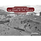 Lost Lines of Wales: The Heads of the Valleys: 14 (The Lost Lines of Wales)