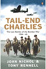 Tail-End Charlies: The Last Battles of the Bomber War 1944-45 Paperback
