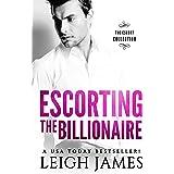 Escorting the Billionaire (The Escort Collection Book 2) (English Edition)