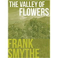 The Valley of Flowers: An outstanding Himalayan climbing season (Frank Smythe: The Pioneering Mountaineer)