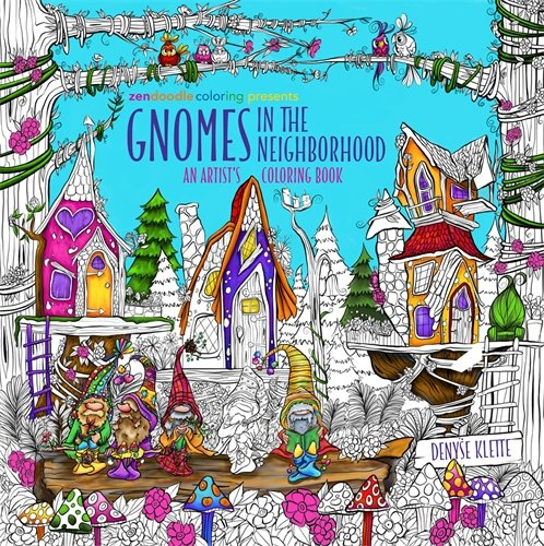 Zendoodle Coloring Presents Gnomes in the Neighborhood: An Artist's Coloring Book por Denyse Klette