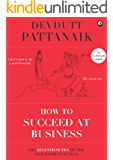 How to Succeed at Business (Management Sutras Book 7)