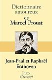 Dictionnaire amoureux de Marcel Proust (DICT AMOUREUX)