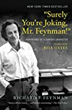 """""""Surely You're Jocking, Mr. Feynman!"""" : Adventures of a Curious Character"""