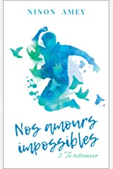 Nos amours impossibles: Te retrouver Format Kindle