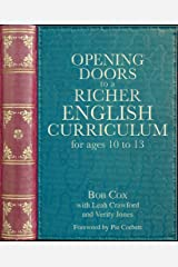 Opening Doors to a Richer English Curriculum for Ages 10 to 13 (Opening Doors series) Kindle Edition