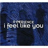 I Feel Like You