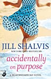 Accidentally On Purpose: The feel-good romance you've been looking for!