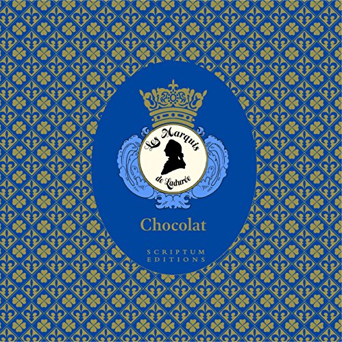 Chocolat: The Art of the Chocolatier: Les Marquis de Ladurée