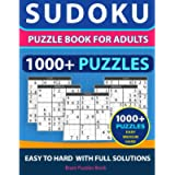 SUDOKU PUZZLE BOOK FOR ADULTS – 1000+ Puzzles - Easy, Medium, Hard With Full Solutions: Sudoku Puzzle Book, Ultimate…