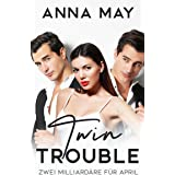 Twin Trouble: Zwei Milliardäre für April (Billionaire Love Stories) (German Edition)