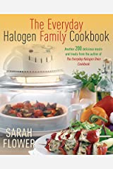 The Everyday Halogen Family Cookbook: Another 200 delicious meals and treats from the author of The Everyday Halogen Oven Cookbook Paperback