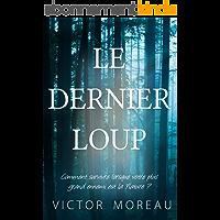 Le Dernier Loup: Novella d'anticipation / survie