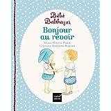 Bébé Balthazar - Bonjour, au revoir - Pédagogie Montessori 0/3 ans