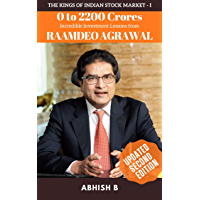 0 to 2200 Crores : Incredible Investment Lessons from Raamdeo Agrawal (Kings of Indian Stock Market Book 1)