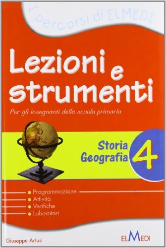 Lezioni e strumenti. Storia, geografia. Per la 4 classe elementare