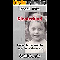 Klosterkind: Meine Mutter brachte mich ins Waisenhaus