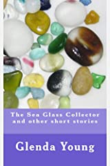 The Sea Glass Collector and other short stories Kindle Edition