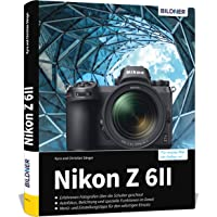 Nikon Z6 II - Für bessere Fotos von Anfang an: Das umfangreiche Praxisbuch
