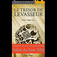 Le Trésor de Levasseur: Tome 1 – Libertalia