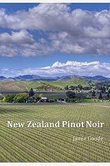 New Zealand Pinot Noir Kindle Edition