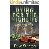 Dying for the Highlife: A Hard-Boiled Crime Novel: Dan Reno Private Detective Noir Mystery Series (Dan Reno Novel Series Book