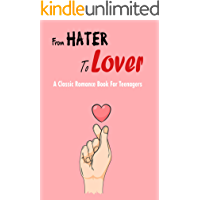 From Hater To Lover_ A Classic Romance Book For Teenagers: Book Series For Teenage Girl