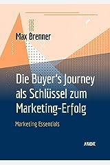 Die Buyer's Journey  als Schlüssel zum Marketing-Erfolg (Marketing Essentials) Kindle Ausgabe