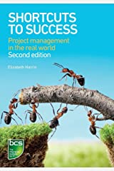 Shortcuts to Success: Project Management in the Real World Paperback
