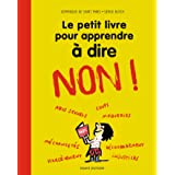 Le petit livre pour apprendre à dire NON !: Nouvelle édition