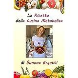 Le Ricette della Cucina Metabolica: mammasugarfree
