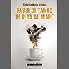 Passi di tango in riva al mare (Riccardo Ranieri Vol. 4)