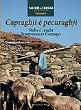 Capraghji e pecuraghji-roba e casgiu : Troupeaux et fromages