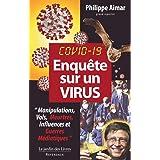 """Enquête sur un virus : """"Manipulations, Vols, Meurtres, Influences et Guerres Médiatiques"""""""
