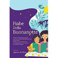 Fiabe della Buonanotte: Il Libro di racconti pensati per stimolare i bambini ad addormentarsi velocemente. Favole con…