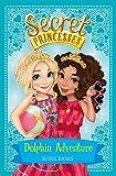 Dolphin Adventure: Book 2 (Secret Princesses)