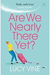 Are We Nearly There Yet?: The ultimate laugh-out-loud holiday read to pack in your beach bag this summer Kindle Edition