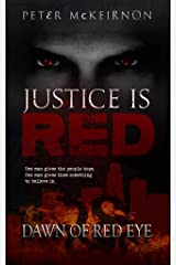 Justice is Red: Dawn of Red Eye Kindle Edition