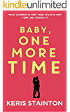 Baby, One More Time: A sexy, funny, romcom novella